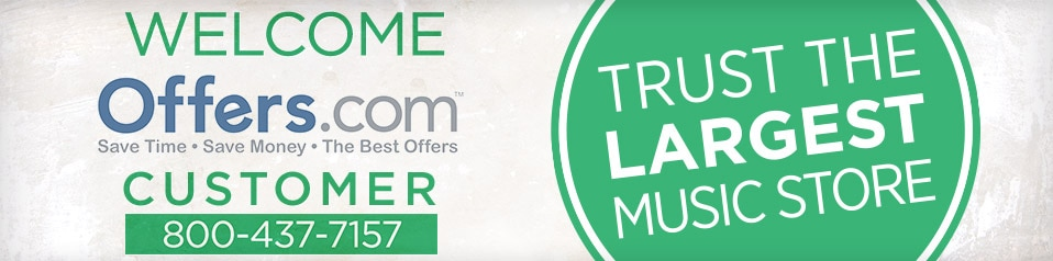 Welcome offers.com customer. Call 800-437-7157.  Trust The Largest Music Store.