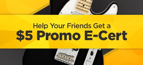 help your friends get a $5 promo e cert