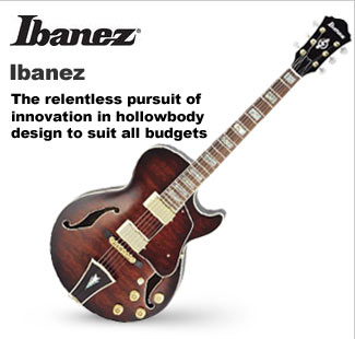 Ibanez Hollowbody and Semi-Hollowbody Guitars