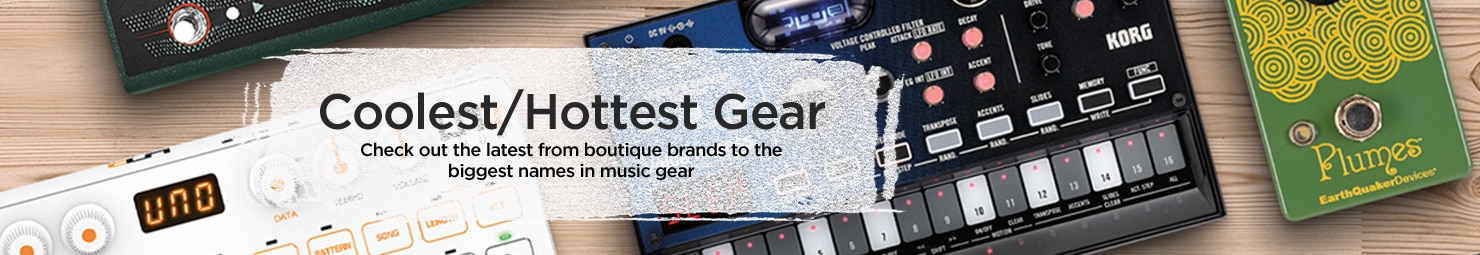 Coolest/Hottest Gear Check out the latest from boutique brands to the biggest names in music gear