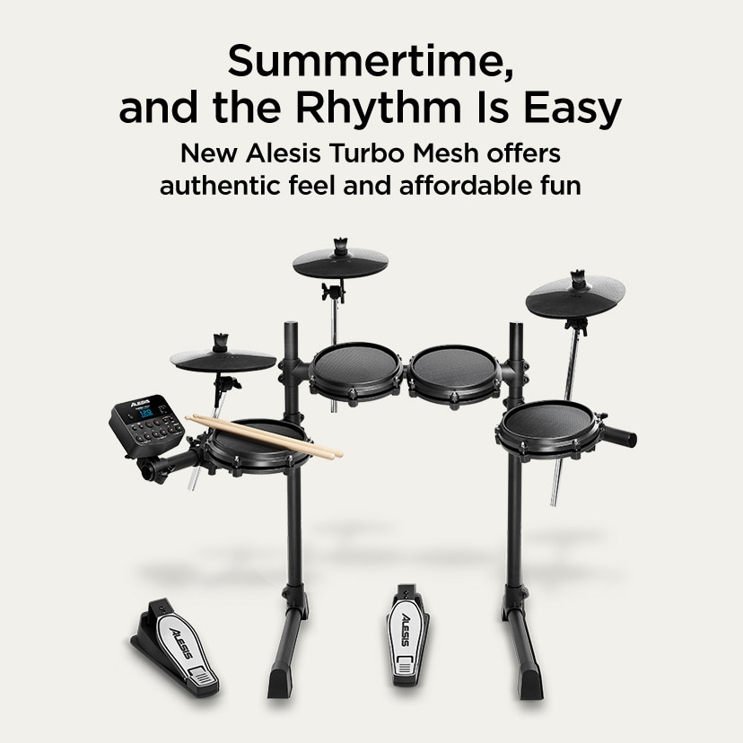 Summertime and the Rhythm Is Easy. New Alesis Turbo Mesh offers authentic feel and affordable fun