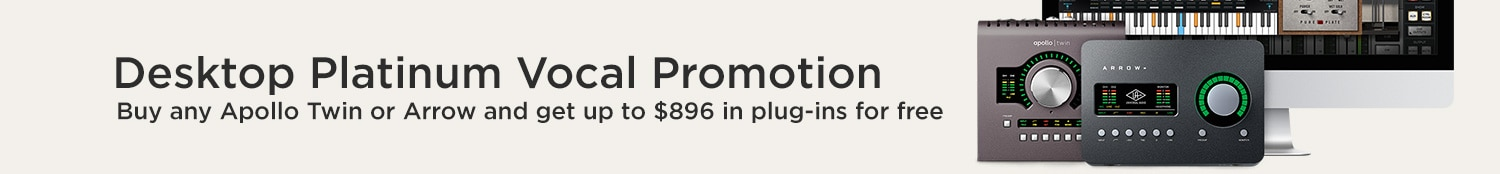 Desktop Platinum Vocal Promotion. Buy any Apollo Twin or Arrow and get up to $896 in plug-ins for free