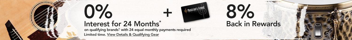 Promo Financing for 24 Months on qualifying purchases made with your Musician's Friend Platinum Card - Limited Time - Get Details