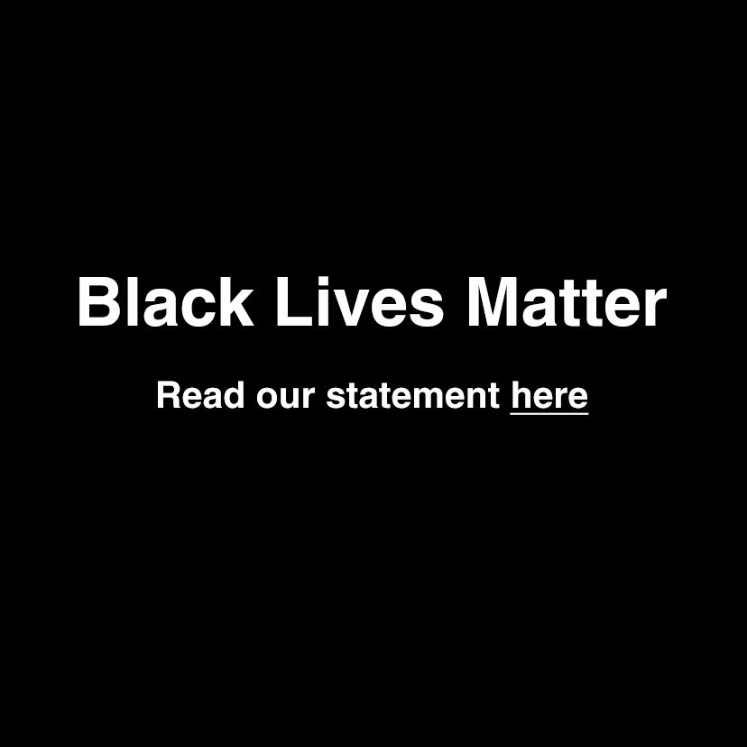 Black Lives Matter - Read our Statement Here