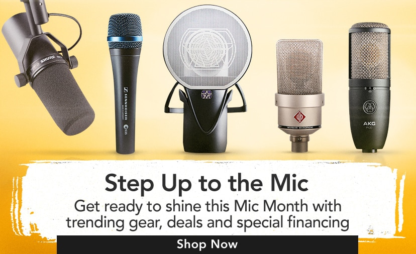Step up to the mic. Get ready to shine this mic month with trending gear, deals and special financing. Shop Now.