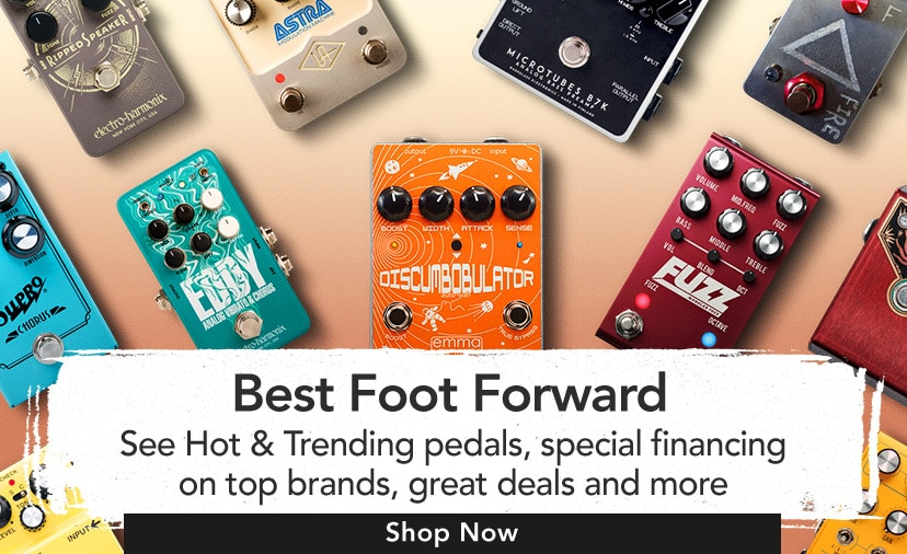 Best foot forward. See Hot & Trending pedals, special financing on top brands, great deals and more. Shop now.