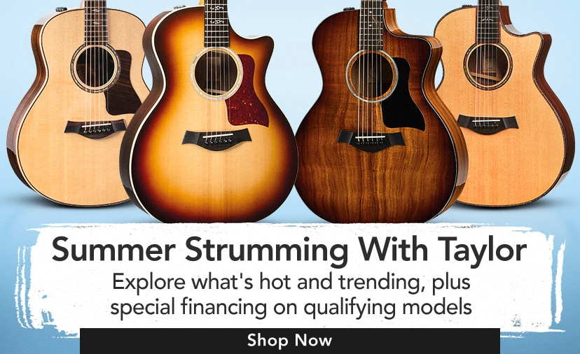 Summer strumming with taylor. Explore what's hot and trending, plus special financing on qualifying models. Shop now.