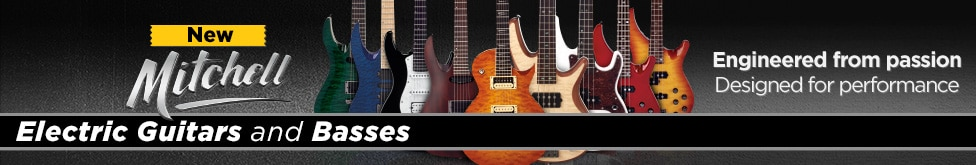New Mitchell Electric Guitars and Basses Engineered from passion designed for performance