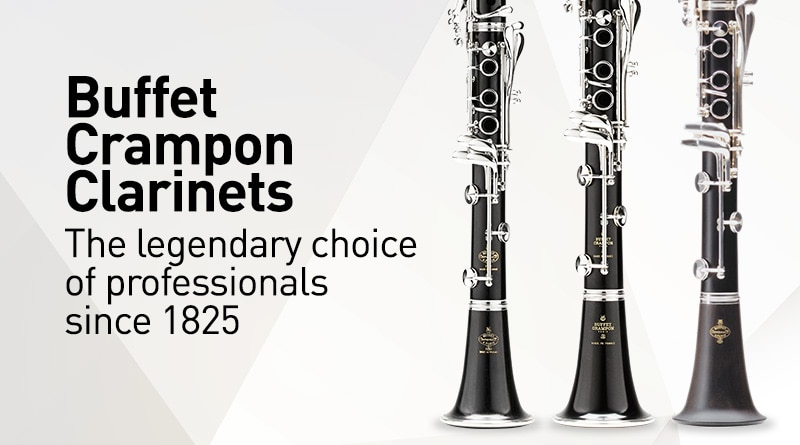 Buffet Crampon Clarinets. The legendary choice of professionals since 1825