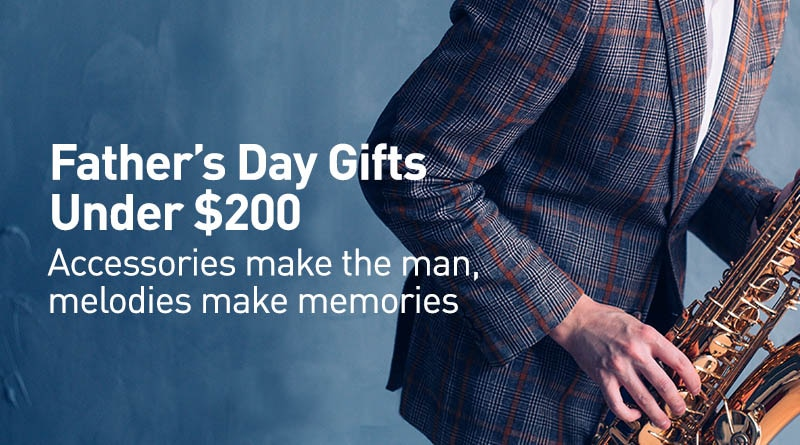 Father's Day Gifts under 200 dollars. Accessories make the man, melodies make memories.