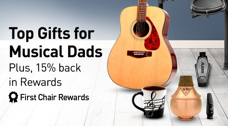 Top gifts for Musical Dads. Plus, 15 percent back in rewards. First Chair Rewards.